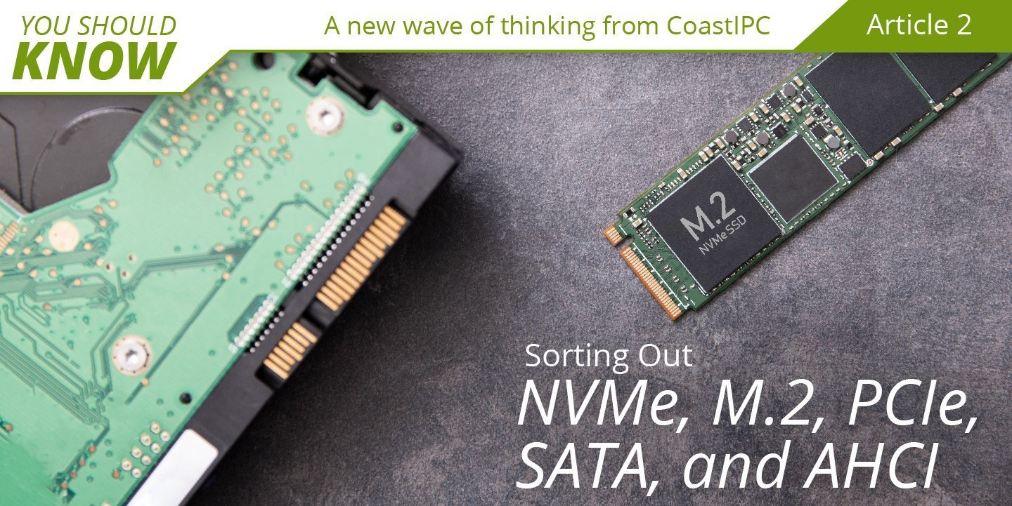 Sorting Out NVMe, M.2, PCIe, SATA, and AHCI